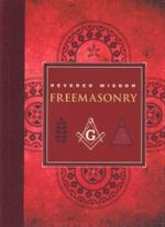 Freemasonry : Revered Wisdom - Albert G. Mackey