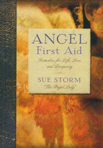 Angel First Aid : Remedies for Life, Love and Prosperity - Sue Storm