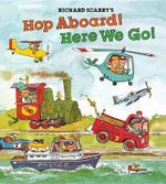 Richard Scarry's Hop Aboard! Here We Go! - Richard Scarry