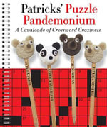 Patricks' Puzzle Pandemonium : A Cavalcade of Crossword Craziness - Patrick Berry