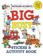 Richard Scarry's Big Busy Sticker & Activity Book : Work This Farm! - Richard Scarry