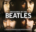 Treasures of the Beatles : Experience the Swinging Sixties of the Fab Four - Terry Burrows