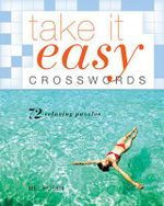 Take It Easy Crosswords : 72 Relaxing Puzzles - Mel Rosen