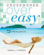 Crosswords Over Easy : 72 Relaxing Puzzles - Randall J. Hartman
