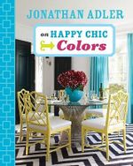 Jonathan Adler on Happy Chic Colors - Jonathan Adler
