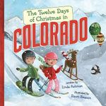 The Twelve Days of Christmas in Colorado : Twelve Days of Christmas in America - Linda Ashman
