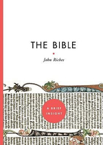 The Bible : A Brief Insight - John Riches