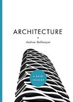 Architecture : A Brief Insight - Andrew Ballantyne