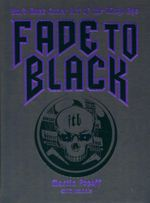 Fade to Black : Hard Rock Cover Art of the Vinyl Age - Martin Popoff