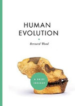 Human Evolution : A Brief Insight - Bernard Wood