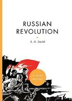 The Russian Revolution : A Brief Insight - S.A. Smith