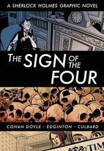 The Sign of the Four : A Sherlock Holmes Graphic Novel - Ian Edginton