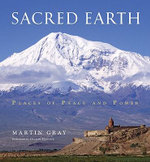 Sacred Earth : Places of Peace and Power - Martin Gray