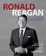 Ronald Reagan : A Life in Photographs - David Elliot Cohen