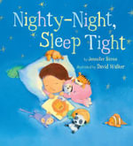 Nighty-night, sleep tight - Jennifer Berne