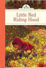 Little Red Riding Hood : Silver Penny Stories - Deanna McFadden