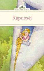 Rapunzel : Silver Penny Stories - Deanna McFadden