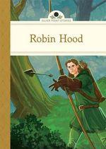Robin Hood : Silver Penny Stories - Deanna McFadden