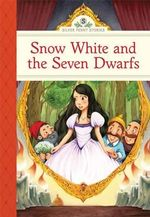 Snow White and the Seven Dwarfs : Silver Penny Stories - Deanna McFadden