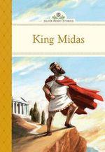 King Midas : Silver Penny Stories - Kathleen Olmstead