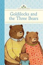 Goldilocks and the Three Bears - Diane Namm