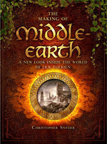 The Making of Middle-earth : A New Look Inside the World of J. R. R. Tolkien - Christopher Snyder