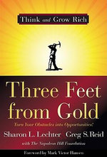 Three Feet from Gold : Turn Your Obstacles into Opportunities - Sharon L. Lechter