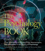 The Psychology Book : From Shamanism to Cutting-edge Neuroscience, 250 Milestones in the History of Psychology - Wade E. Pickren