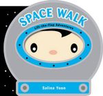 Space Walk : Lift-The-Flap Adventures - Salina Yoon