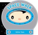 Space Walk : Lift-the-flap Adventures - Salina Yoon