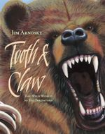 Tooth & Claw : The Wild World of Big Predators - Jim Arnosky