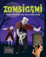 Zombigami : Paper Folding for the Living Dead - Duy Nguyen