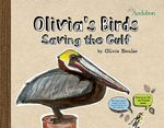 Olivia's Birds : Saving the Gulf - Olivia Bouler