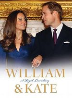 William & Kate : A Royal Love Story