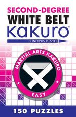 Second-degree White Belt Kakuro : Conceptis Puzzles - Conceptis Puzzles
