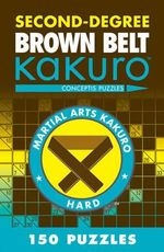 Second-degree Brown Belt Kakuro : Conceptis Puzzles - Conceptis Puzzles