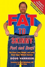 Fat to Skinny Fast and Easy! : Eat Great, Lose Weight, and Lower Blood Sugar Without Exercise [With CD (Audio)] - Doug Varrieur