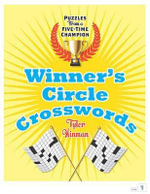Winner's Circle Crosswords : Puzzles from a Five-Time Champion - Tyler Hinman