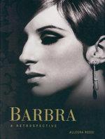 Barbra : A Retrospective - Allegra Rossi