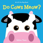 Do Cows Meow? : Lift-The-Flap Books (Sterling) - Salina Yoon