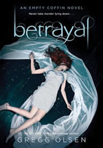 Betrayal : Empty Coffin - Gregg Olsen