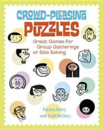Crowd-Pleasing Puzzles : Great Games for Group Gatherings or Solo Solving - Patrick Berry