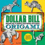 Dollar Bill Origami : Another Way to Impress Your Friends with Money - Duy Nguyen