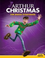 Arthur Christmas : The Movie Storybook : The movie storybook - Justine Fontes