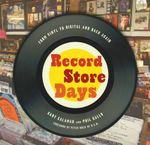 Record Store Days : From Vinyl to Digital and Back Again - Gary Calamar