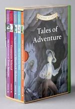 Classic Starts: Tales of Adventure : The Adventures of Robin Hood/The Call of the Wild/The Adventures of Sherlock Holmes/Treasure Island/The Adventures of Tom Sawyer - Sterling Publishing Company
