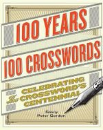 100 Years, 100 Crosswords : Celebrating the Crossword's Centennial - Various