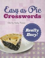 Easy as Pie Crosswords : Really Easy! - Stanley Newman