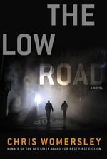The Low Road - Chris Womersley