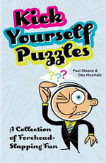 Kick Yourself Puzzles : A Collection of Forehead-slapping Fun - Paul Sloane